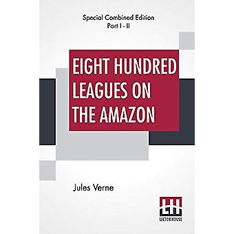Eight Hundred Leagues On The Amazon (Complete) by Jules Verne - 97893