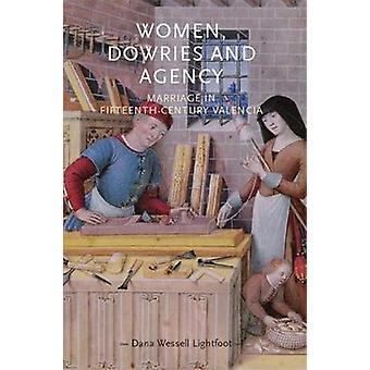 Mulheres dotes e agência Casamento no século XV Valencia Gênero na História