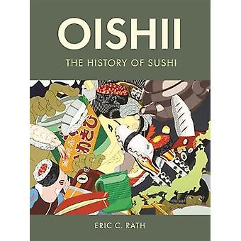Oishii The History of Sushi