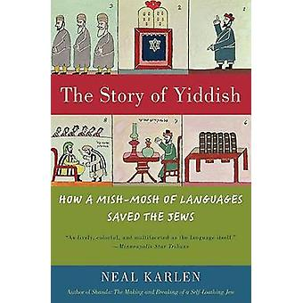 The Story of Yiddish by Neal Karlen