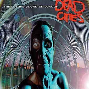 The Future Sound Of London - Dead Cities Vinyl