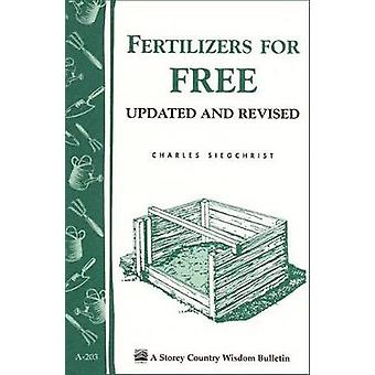 Fertilizers for Free Storeys Country Wisdom Bulletin A.203 by Charles Siegchrist