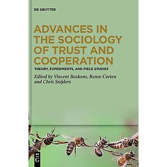 Advances in the Sociology of Trust and Cooperation by Edited by Vincent Buskens & Edited by Rense Corten & Edited by Chris Snijders