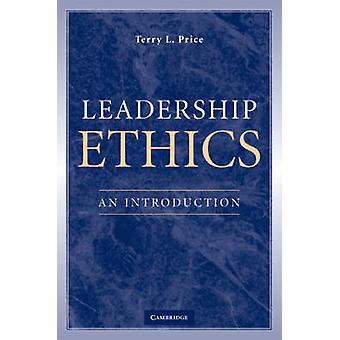 Leadership Ethics Eine Einführung von Terry L Price