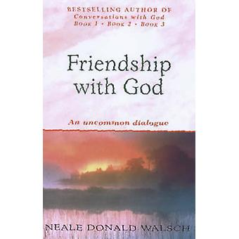 Friendship with God - An Uncommon Dialogue by Neale Donald Walsch - 97
