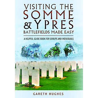 Een bezoek aan de Somme en de Ypres slagvelden Made Easy - een handige gids