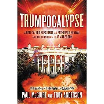 Trumpocalypse - The End-Times President - a Battle Against the Globali