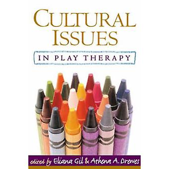 Kulturfrågor i Lekterapi av Eliana Gil - Athena A. Drewes - Jo