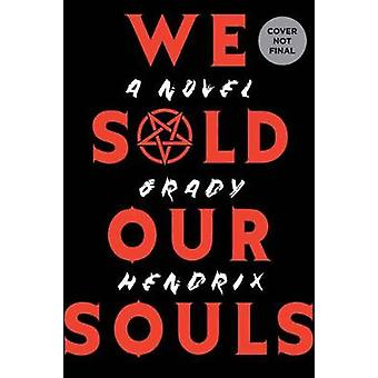 We Sold Our Souls by Grady Hendrix - 9781683690122 Book