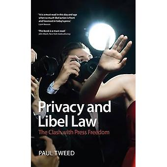 De Privacy en de smaad recht - de botsing met de vrijheid van de pers door Paul Tweed