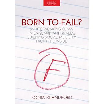 Born to Fail? - White Working Class in England and Wales - Building Soc
