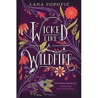 Wicked Like a Wildfire by Wicked Like a Wildfire - 9780062436849 Book