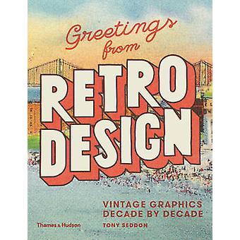 Salutations de Design rétro - Vintage Graphics décennie par décennie par tonne
