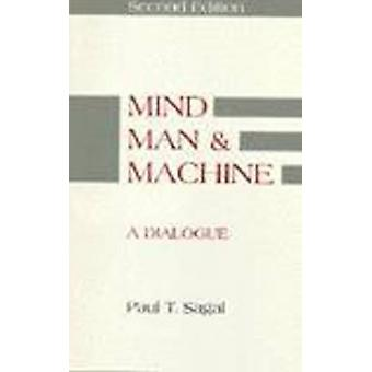 Mind - Man and Machine - A Dialogue (2nd Revised edition) by Paul T. S