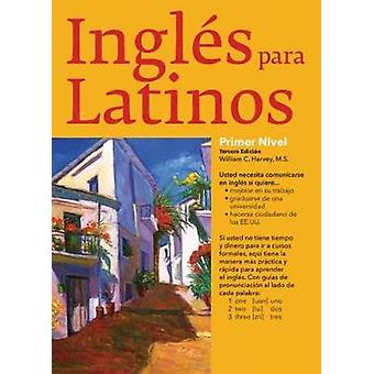 Ingles Para Latinos - niveau 1 par William C. Harvey - Bo 9781438010380