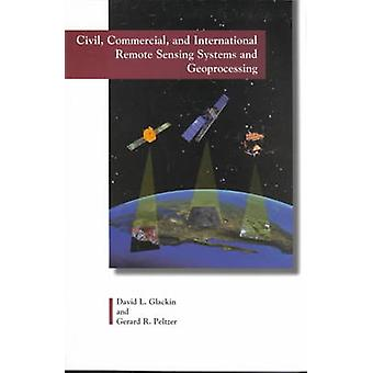 Civil - Commercial and International Remote Sensing Systems and Geopr
