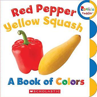 Pepe rosso, zucca gialla: Un libro di colori (Rookie Toddler)