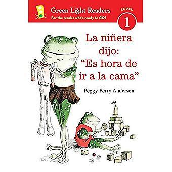 La Ninera Dijo: 'Es Hora de IR a la Cama' (Green Light Readers Level 1)