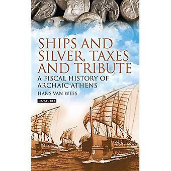 Schiffe und Silber, Steuern und Tribut: eine steuerliche Geschichte der archaischen Athen