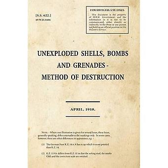 Unexploded Shells, Bombs and Grenades Method of Destruction: 55622 (War Office Publications) (Stationery Services)