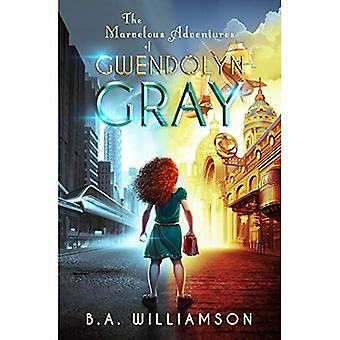 The Marvelous Adventures of� Gwendolyn Gray