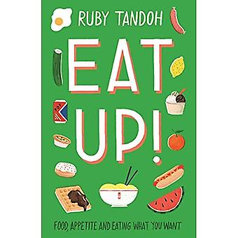 Eat Up: Food, Appetite and� Eating What You Want