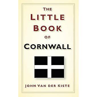 Das kleine Buch von Cornwall von John Van der Kiste - 9780752480954 Buch