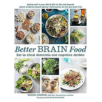 Better Brain Food - Eat to Cheat Dementia and Cognitive Decline by Nga