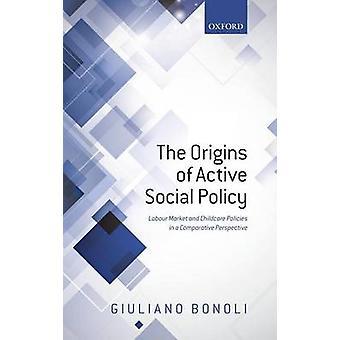 أصول سوق العمل النشطة السياسات الاجتماعية وسياسات رعاية الطفل من منظور مقارن جوليانو & بونولي