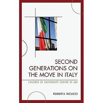 Second Generations on the Move in Italy Children of Immigrants Coming of Age by Ricucci & Roberta