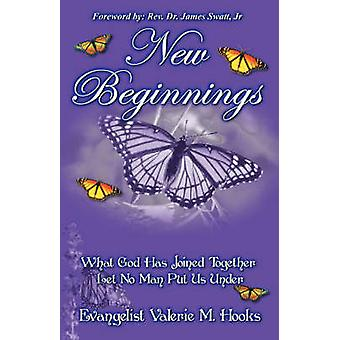New Beginnings What God Has Joined Together Let No Man Put Us Under by Hooks & Evangelist Valerie M.