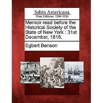 Memoires te lezen alvorens de Historical Society van de staat van New York 31 December 1816. door Benson & Egbert