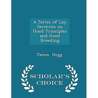 مجموعة من عظات العلمانيين على مبادئ جيدة وحسن تربية العلماء الطبعة اختيار جيمس هوغ &