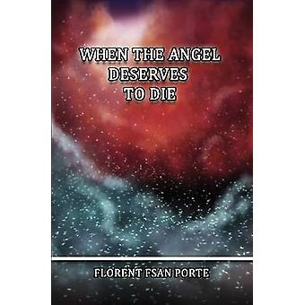 When the Angel Deserves to Die by Porte & Florent Fsan