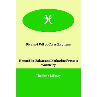 Rise and Fall of Cesar Birotteau by Balzac & Honor de