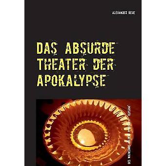 Das absurde Theater der Apokalypse av Rehe & Alexander