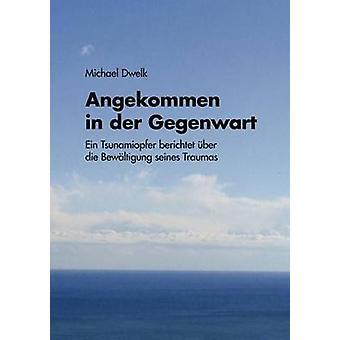 Angekommen in der Gegenwart par Dwelk & Michael