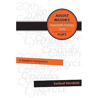 August Wilson's Twentieth-Century Cycle Plays - A Reader's Companion b