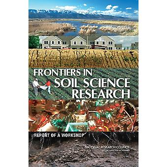 Frontiers in Soil Science Research - Report of a Workshop by Steering
