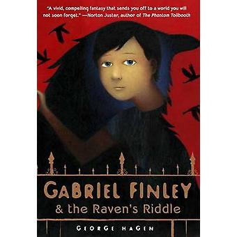 Gabriel Finley and the Raven's Riddle by George Hagen - Scott Bakal -