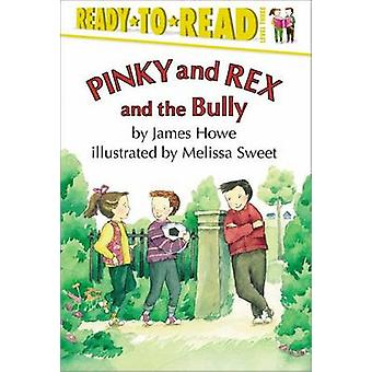 Pinky and Rex and the Bully by James Howe - Melissa Sweet - 978068980