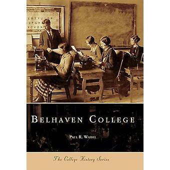 Belhaven College by Paul Waibel - 9780738506128 Book