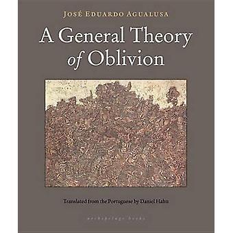 A General Theory of Oblivion by Jose Eduardo Agualusa - Josae Eduardo