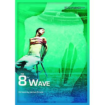 The 8th Wave by James Ernest - 9780957607729 Book