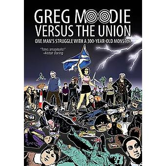 Greg Moodie versus the Union - One Man's Struggle with a 300-Year-Old