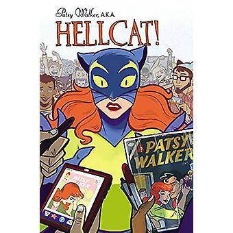Patsy Walker - A.K.A. Hellcat! Vol. 1 - Hooked on A Feline by Kate Let