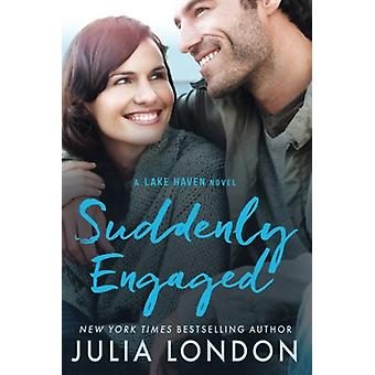 Suddenly Engaged by Julia London - 9781477848616 Book