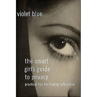 The Smart Girl's Guide to Privacy by Violet Blue - 9781593276485 Book