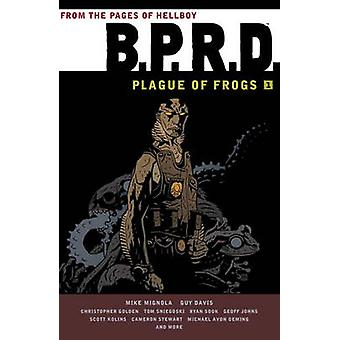 B.P.R.D - Plague of Frogs Volume 1 by Ryan Sook - Geoff Johns - Mike A