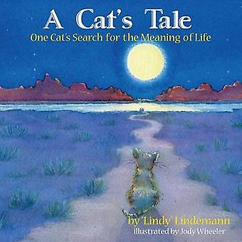 A Cat's Tale - One Cat's Search for the Meaning of Life by Lindy Lind